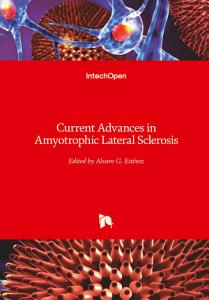 Current Advances in Amyotrophic Lateral Sclerosis