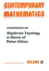 Conference on Algebraic Topology in Honor of Peter Hilton