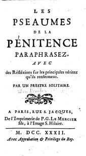 Les Pseaumes de la pénitence paraphrasez, avec des réfléxions sur les principales véritez qu'ils renferment. Par un Prestre solitaire [i.e. B. Grivault].