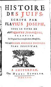 """Histoire des Juifs écrite sous le titre de: """"Antiquités judaïques"""": Volume 3"""