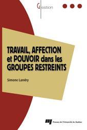 Travail, Affection et Pouvoir Dans les Groupes Restreints: Le Modèle des Trois Zones Dynamiques
