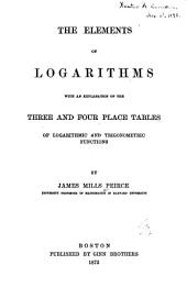 The Elements of Logarithms: With an Explanation of the Three and Four Place Tables of Logarithmic and Trigonometric Functions
