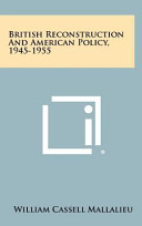 British Reconstruction and American Policy  1945 1955 PDF