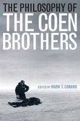 The Philosophy of the Coen Brothers PDF