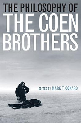 The Philosophy of the Coen Brothers