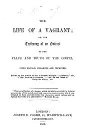 "The Life of a Vagrant, or the Testimony of an outcast to the value and truth of the Gospel. To which is added a brief and original account by James Read of Andries Stoffles, the African Witness. Edited by the author of the ""Hebrew Martyrs"" i.e. John Waddington , etc"