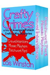 Crafty Crimes: A Trio of Anastasia Pollack Crafting Mini-Mysteries