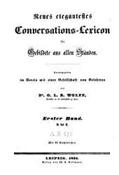 Neues elegantestes Conversations-Lexicon fuer Gebildete aus allen Staenden: Band 1