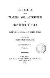 Narrative of the travels and adventures of monsieur Violet, in California, Sonora, & western Texas: Volume 2