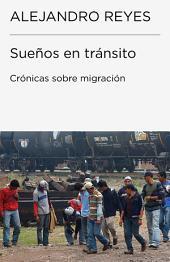 Sueños en tránsito: Crónicas de migración