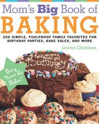 Mom S Big Book Of Baking Reprint Book PDF