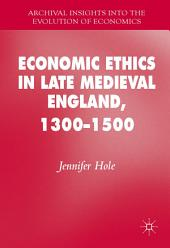 Economic Ethics in Late Medieval England, 1300–1500