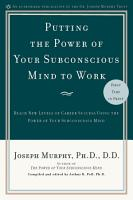 Putting the Power of Your Subconscious Mind to Work PDF