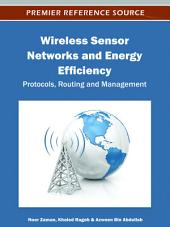 Wireless Sensor Networks and Energy Efficiency: Protocols, Routing and Management: Protocols, Routing and Management