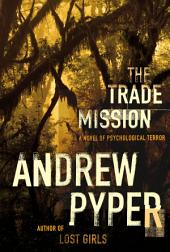The Trade Mission: A Novel of Psychological Terror