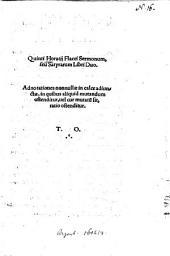 Quinti Horatii Flacci sermonum, seu satyrarum libri duo0: adnotationes nonnullae in calce adiunctae ...