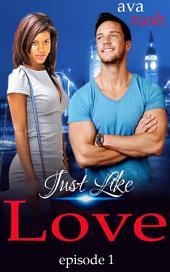 Just Like Love: episode 1 (bwwm romance)