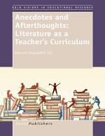 Anecdotes and Afterthoughts: Literature as a Teacher's Curriculum