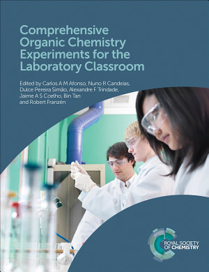 Comprehensive Organic Chemistry Experiments for the Laboratory Classroom