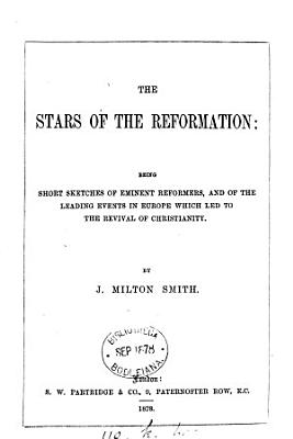 The stars of the Reformation  being short sketches of eminent Reformers   c    PDF