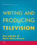 Gardner S Guide To Writing And Producing Television