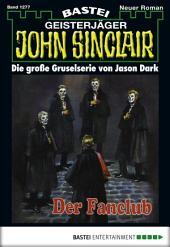 John Sinclair - Folge 1277: Der Fanclub (1. Teil)