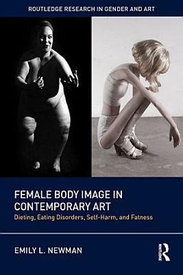 Female Body Image in Contemporary Art PDF