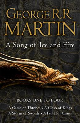 A Game of Thrones  The Story Continues Books 1 4  A Game of Thrones  A Clash of Kings  A Storm of Swords  A Feast for Crows  A Song of Ice and Fire