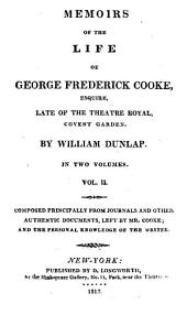 Memoirs of the Life of George Frederick Cooke: Volume 2