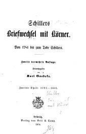 Briefwechsel mit Körner: von 1784 bis zum Tode Schillers, Band 2