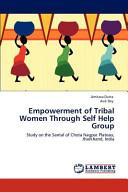 Empowerment of Tribal Women Through Self Help Group