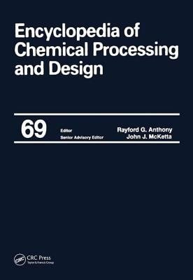 Encyclopedia of Chemical Processing and Design  Volume 69  Supplement 1