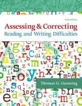 Assessing and Correcting Reading and Writing Difficulties: Edition 6