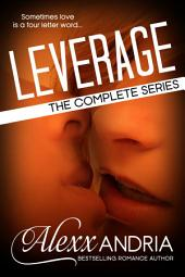 Leverage (The Complete Set) (Billionaire Romance)