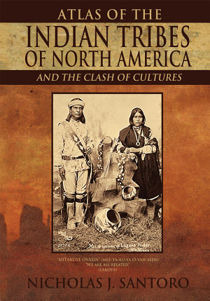 Atlas of the Indian Tribes of North America and the Clash of Cultures PDF