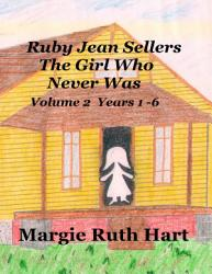 Ruby Jean Sellers The Girl Who Never Was vol  2 PDF