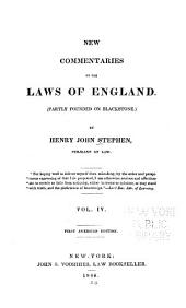 New Commentaries on the Laws of England: (Partly Founded on Blackstone.)