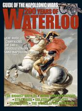 Guide of the Napoleonic Wars - 200 years of Waterloo: Volume 1