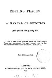 Resting-places: a manual of Christian doctrine, duty, and devotion (by J.S. Pollock).
