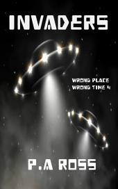 Invaders: (Book #4 Wrong Place, Wrong Time)