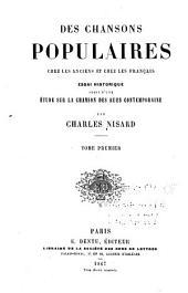 Des chansons populaires chez les anciens et chez les Français: Volume1