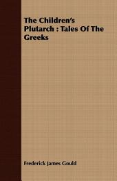 The Children's Plutarch : Tales Of The Greeks