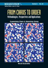 From Chaos To Order: Methodologies, Perspectives And Applications
