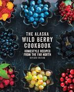 The Alaska Wild Berry Cookbook