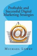 Profitable and Successful Digital Marketing Strategies