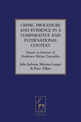 Crime  Procedure and Evidence in a Comparative and International Context PDF