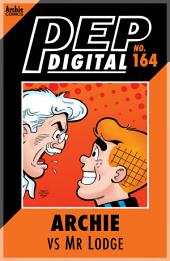 Pep Digital Vol. 164: Archie VS Mr. Lodge