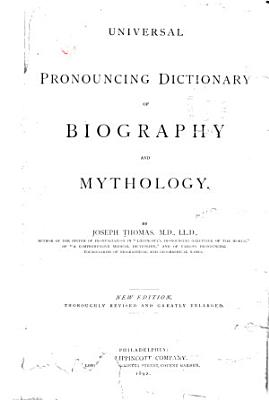Universal Pronouncing Dictionary of Biography and Mythology PDF