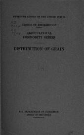 Fifteenth Census of the United States: Census of Distribution. Agricultural Commodity Series. Distribution of Grain, Volume 34
