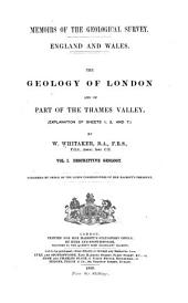 The Geology of London and of Part of the Thames Valley: (Explanation of Sheets 1, 2 and 7)